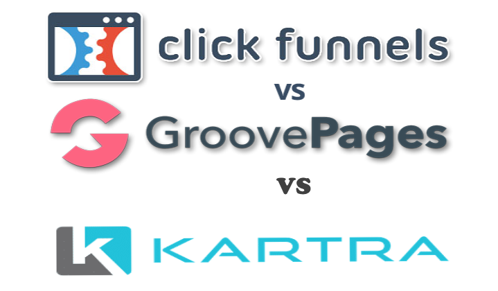 GrooveFunnels vs ClickFunnels vs Kartra – What's the Difference